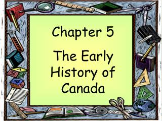 Chapter 5 The Early History of Canada
