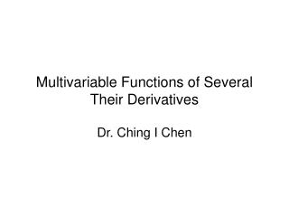 Multivariable Functions of Several Their Derivatives