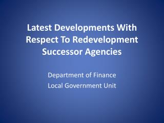 Latest Developments With Respect To Redevelopment Successor Agencies
