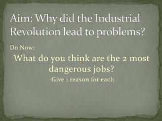 Aim: Why did the Industrial Revolution lead to problems?