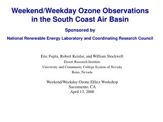 Eric Fujita, Robert Keislar, and William Stockwell Desert Research Institute