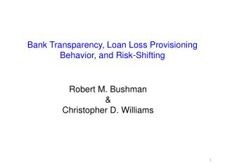 Bank Transparency, Loan Loss Provisioning Behavior, and Risk-Shifting