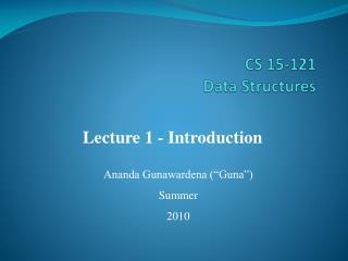 CS 15-121 Data Structures