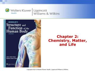 Chapter 2: Chemistry, Matter, and Life