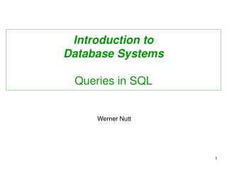 Introduction to  Database Systems Queries in SQL