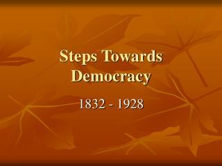 Steps Towards Democracy