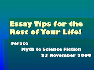 Essay Tips for the Rest of Your Life!