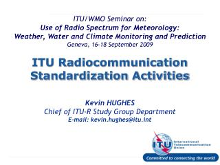 ITU Radiocommunication  Standardization Activities