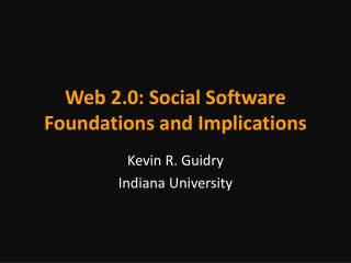Web 2.0: Social Software Foundations and Implications