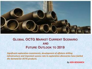 New Report: Global OCTG Production Volume and Market Size