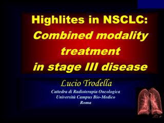 Highlites in NSCLC: Combined modality treatment  in stage III disease