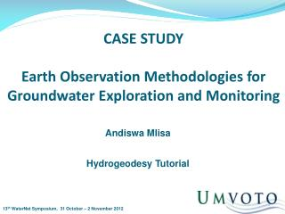 CASE STUDY Earth Observation Methodologies for Groundwater Exploration and Monitoring
