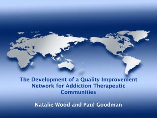 The Development of a Quality Improvement Network for Addiction Therapeutic Communities