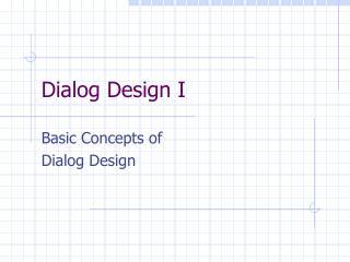 Dialog Design I