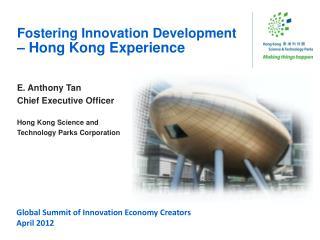 Fostering Innovation Development – Hong Kong Experience