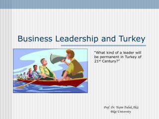 Business Leadership and Turkey