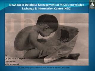 Newspaper Database Management at MICA's Knowledge Exchange & Information Centre (KEIC) By