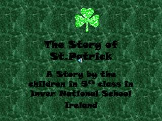 The Story of St.Patrick