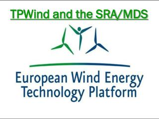 TPWind and the SRA/MDS
