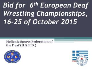 Bid for   6 th European Deaf Wrestling Championships ,   16-25 of October 2015