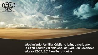 Movimiento Familiar Cristiano latinoamericano XXXVII Asamblea Nacional del MFC en Colombia
