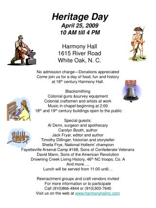 Heritage Day April 25, 2009 10 AM till 4 PM Harmony Hall 1615 River Road White Oak, N. C.