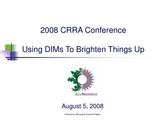 2008 CRRA Conference Using DIMs To Brighten Things Up