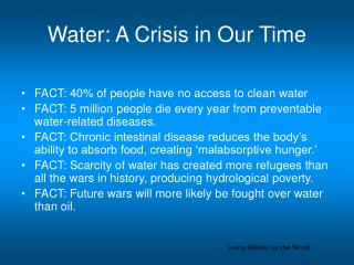 Water: A Crisis in Our Time