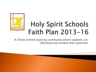 Holy Spirit Schools  Faith Plan 2013-16