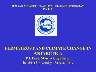 ITALIAN ANTARCTIC NATIONAL RESEARCH PROGRAM P.N.R.A.                    PERMAFROST AND CLIMATE CHANGE IN ANTARCTICA P.I.
