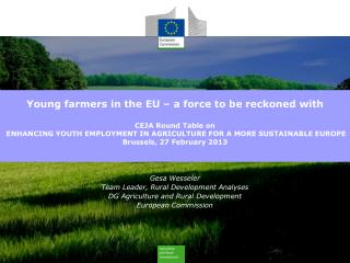 Gesa Wesseler Team Leader, Rural Development Analyses DG Agriculture and Rural Development