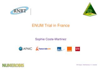 ENUM Trial in France Sophie Coste-Martinez