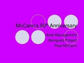 McCann's 50 th Anniversary
