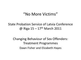 """No More Victims"" State Probation Service of Latvia Conference @ Riga 15 – 17 th  March 2011"
