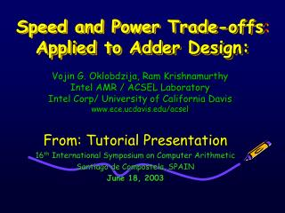 Speed and Power Trade-offs :  Applied to Adder Design: