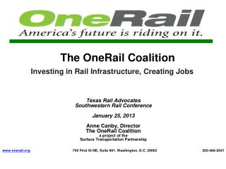 The OneRail Coalition Investing in Rail Infrastructure, Creating Jobs