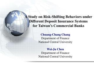 Chuang-Chang Chang Department of Finance National Cen tral  University Wei-Ju Chen