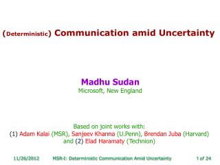 ( Deterministic )  Communication amid Uncertainty