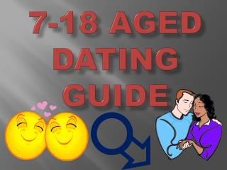 7-18 aged Dating guide