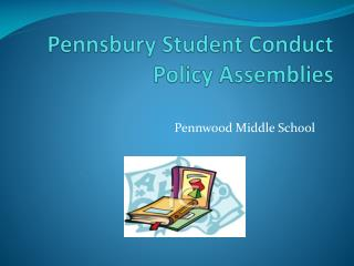 Pennsbury  Student Conduct Policy Assemblies