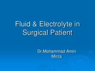 Fluid & Electrolyte in Surgical Patient