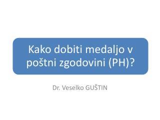 Dr. Veselko GUŠTIN