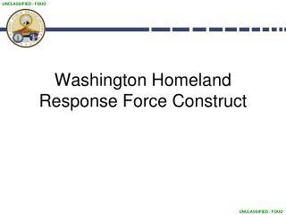 Washington Homeland Response Force Construct