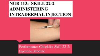 NUR 113: SKILL 22-2 ADMINISTERING INTRADERMAL INJECTION