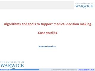 Algorithms and tools to support medical decision making -Case studies-