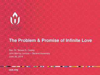The Problem & Promise of Infinite Love