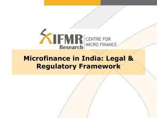 Microfinance in India: Legal & Regulatory Framework