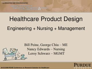 Healthcare Product Design  Engineering + Nursing + Management