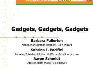 Gadgets, Gadgets, Gadgets