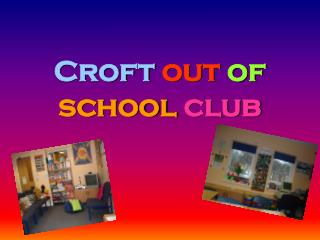 Croft out of school club